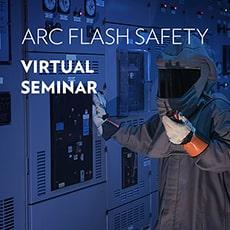 Arc Flash Safety Virtual Seminar